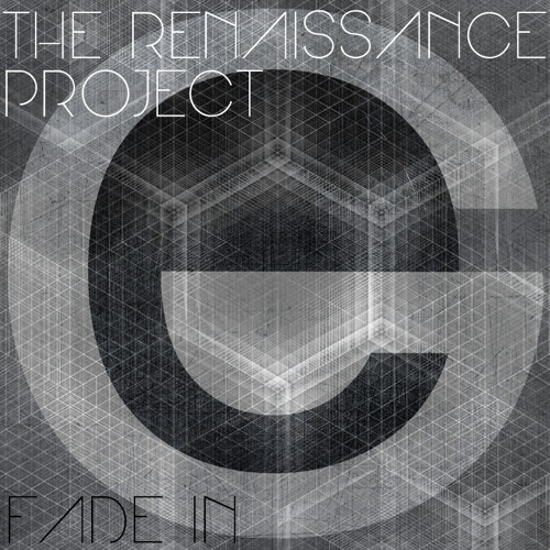 Fade In [The Renaissance Project]