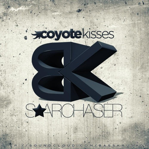 Coyote Kisses - s★archaser (BASSKRUSADR Remix)