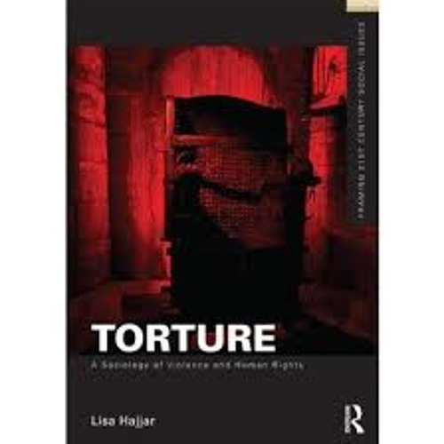 """Lisa Hajjar, author of """"Torture: A Sociology of Violence and Human Rights"""""""