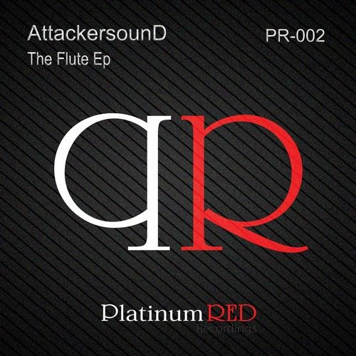 AttackersounD - The Flute (Wellington Boy Remix) [Platinum Red Recordings]