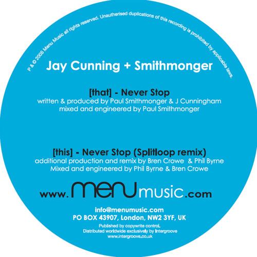 Jay Cunning & Smithmonger 'Never Stop' [Menu Music 003] 2005