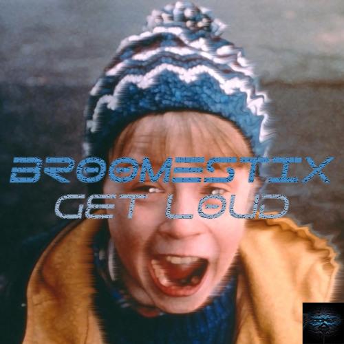 GET LOUD (Broomestix Bootleg)