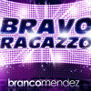Branco Mendez - Bravo Ragazzo