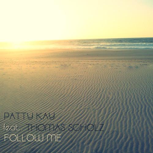 Patty Kay feat. Thomas Scholz - Follow Me