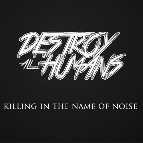 Killing in the name of noise