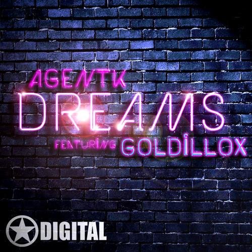 Dreams - Agent K  feat. Goldillox - Original Mix