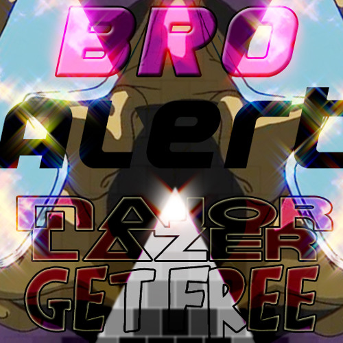 Major Lazer - Get Free (Bro ! Alert Remix)
