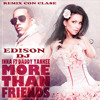 Inna feat. Daddy Yankee - More Than Friends (Remix by dJ Edison)