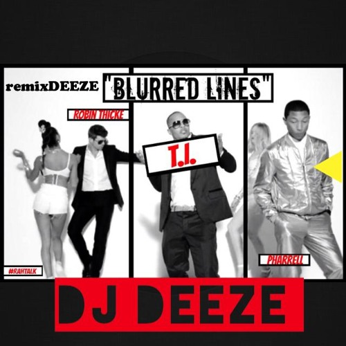 DJ DEEZE - BLURRED LINES - Robin Thicke Ft. Pharell & T.I remixDEEZE