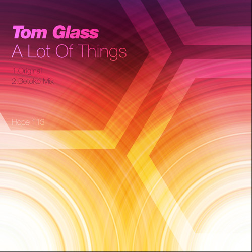Tom Glass - A lot of things (Betoko Remix) [Hope Recordings] OUT NOW!