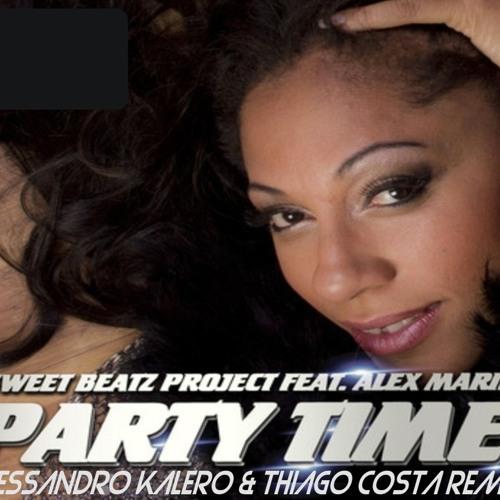 Sweet Beatz Project Feat. Alex Marie - Party Time (Alessandro Kalero & Thiago Costa Remix Preview)
