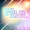 FREE DL: Kaskade - Angel On My Shoulder (dBerrie Bootleg)