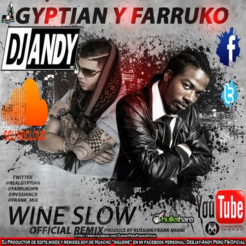 Wine Slow Remix - Farruko & Gyptian Feat. DJ ANDY PERU - (www.DjAndyPeru.es.tl)
