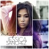 Jessica Sanchez - Right To Fall