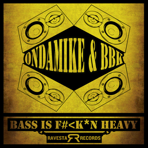 OnDaMiKe & BBK - Bass is F#<K!N Heavy ( Original Breaks ) Out April 15th on Beatport