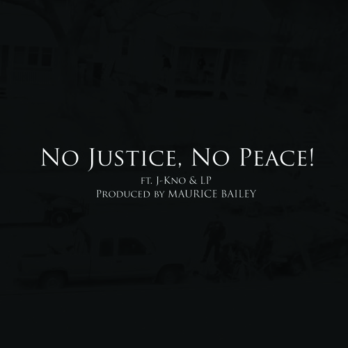 """No Justice, No Peace"" Jonny Knogood ft Lite Pole(LP)"