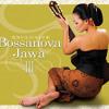 Bossanova Jawa III - Tanjung Perak mp3