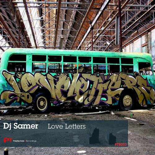 """DJ Samer """"Love Letters"""" EP Polytechnic Recordings"""
