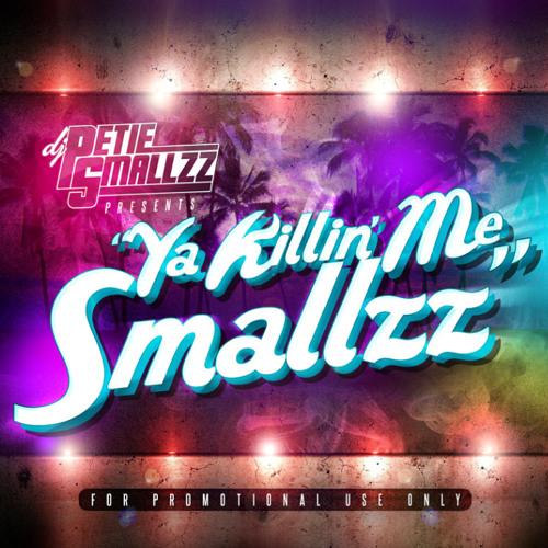Ya Killin Me Smallzz (The Mixtape)