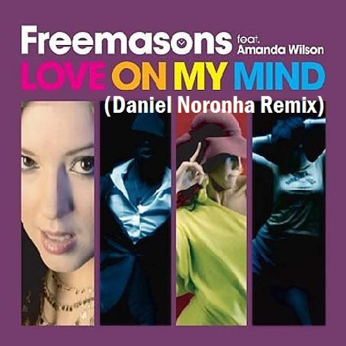 Love On My Mind - Freemasons Feat. Amanda Wilson (Daniel Noronha Remix) TEASER