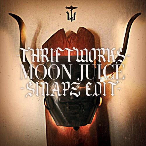 Thriftworks-Moon Juice (Sinapz Edit)