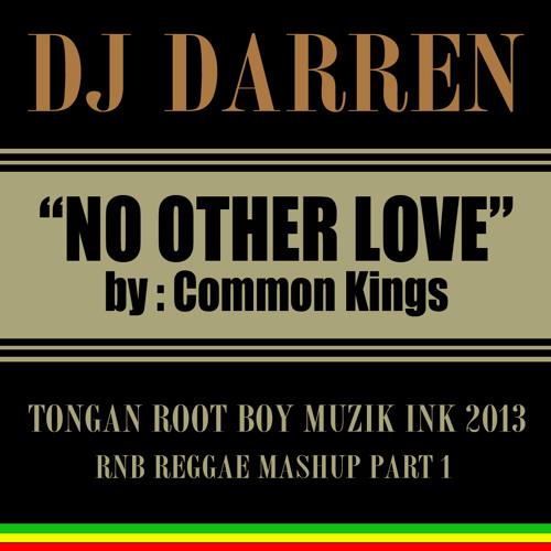 DJDARREN-NO OTHER LOVE TRB MSTR EQ MASHUP 95BPM
