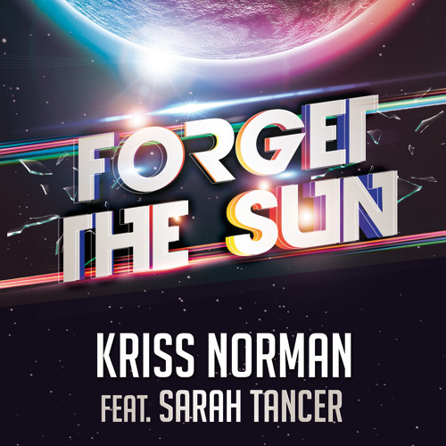 Kriss Norman feat. Sarah Tancer -  Forget the sun (original extended)