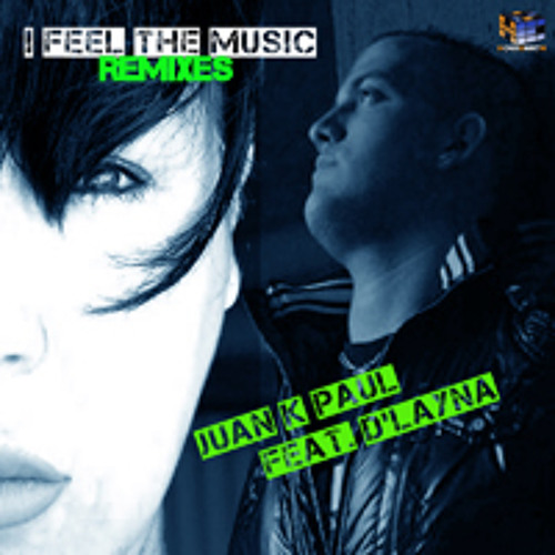 Juan K Paul featuring D'Layna - I Feel The Music (Arkadiusz-S Remix) / Supported by Miguel Picasso