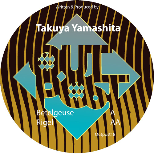 "Takuya Yamashita ""Betelgeuse/ Rigel"" ***OUTPOST 18*** RELEASE DATE 29th APRIL"