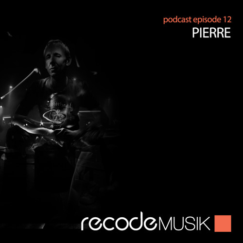 Recode Podcast 012 with Pierre