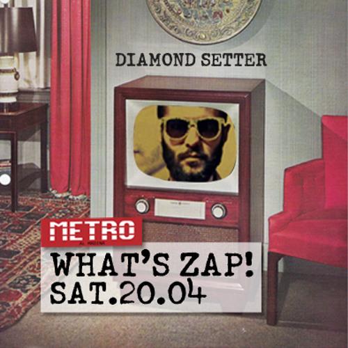 WHAT'S ZAP!20.04-DIAMOND SETTER