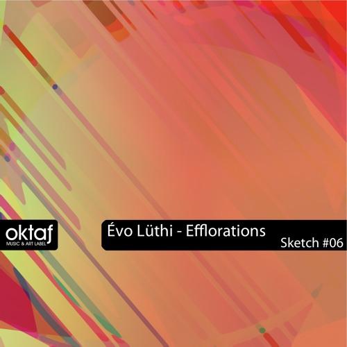 OKTAFSKETCH#06 - Evo Luthi - Efflorations  - FREE MP3 DOWNLOAD