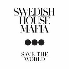 """""""Save the World"""" - John Martin x Swedish House Mafia"""
