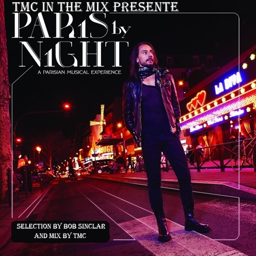 Tmc in the mix-Paris by night(selected by bob sinclar & mixé by tmc)