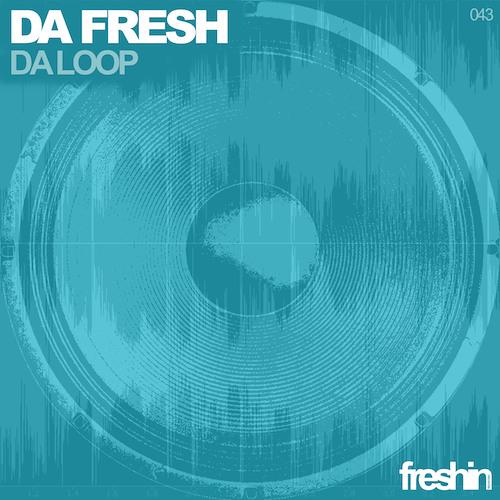 Da Fresh - Da Loop (Freshin Records)