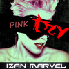 Pink -Try (Izan Marvel Remix)