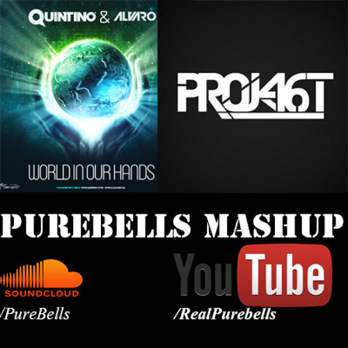 Crazy World in our Hands (Quintino & Alvaro vs. Project 46) (PureBells MashUp)