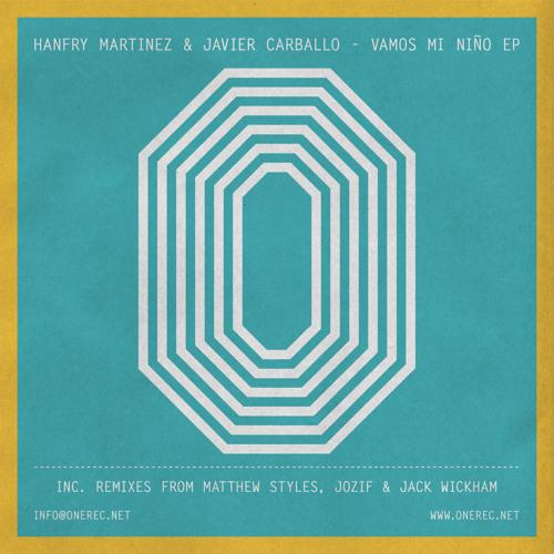 ONE 021 / HANFRY MARTINEZ & JAVIER CARBALLO / VAMOS MI NINO E.P