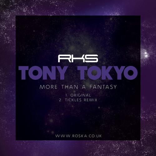 Tony Tokyo - More Than A Fantasy (Tickles Remix) [MR029]
