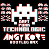 Daft Punk - Technologic (AnGy KoRe BOOTLEG remix) // FREE DOWNLOAD!!!!
