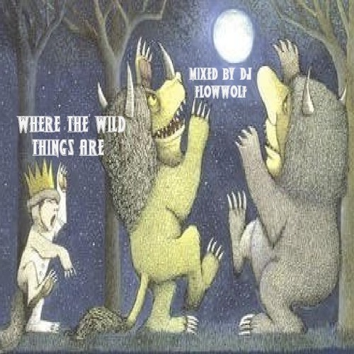 DJ FlowWolf - Where The Wild Things Are