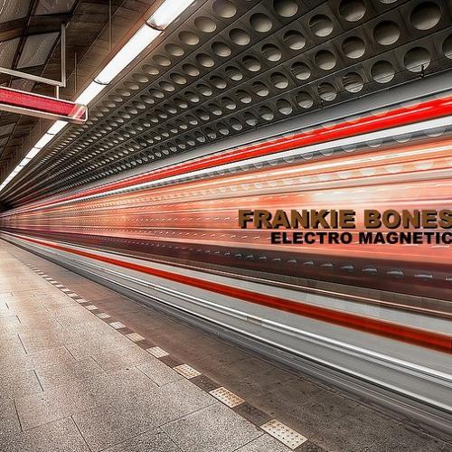 """FRANKIE BONES : """"ELECTRO MAGNETIC"""""""