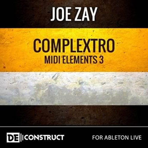 *Ableton Template* Joe Zay Complextro MIDI Elements Vol.3 - OUT NOW on Clicksound