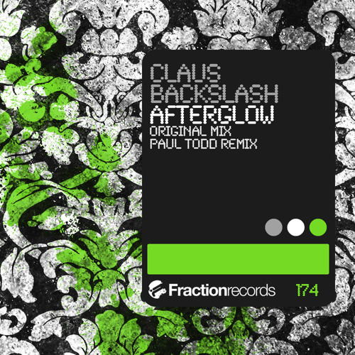 Claus Backslash - Afterglow (Paul Todd Remix) Fraction Records