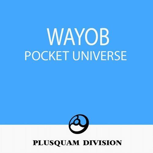 Wayob - Pocket Universe (Original Mix)