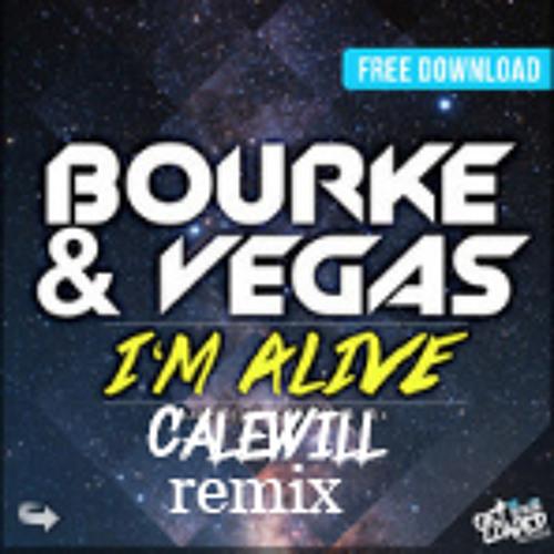 Bourke & Vegas - I'm Alive (Calewill Remix)