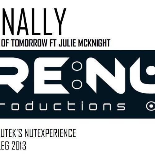 Kings Of Tomorrow ft Julie McKnight - FINALLY - Rob Nutek 2013 Nutexperience Bootleg