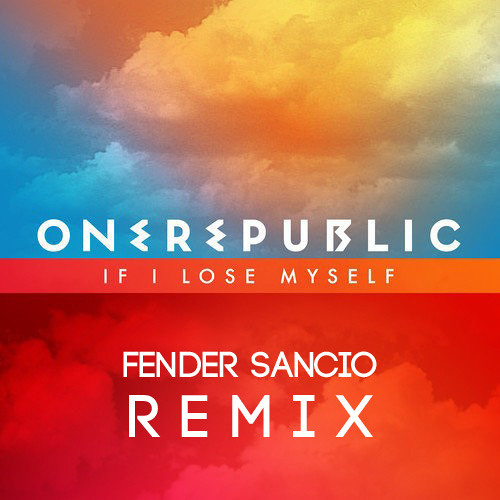 OneRepublic - If I Lose Myself (Fender Sancio Remix) - Free Download!