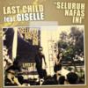 Last Child ft. Giselle - Seluruh Nafas Ini
