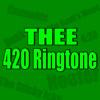 THEE 420 Ringtone